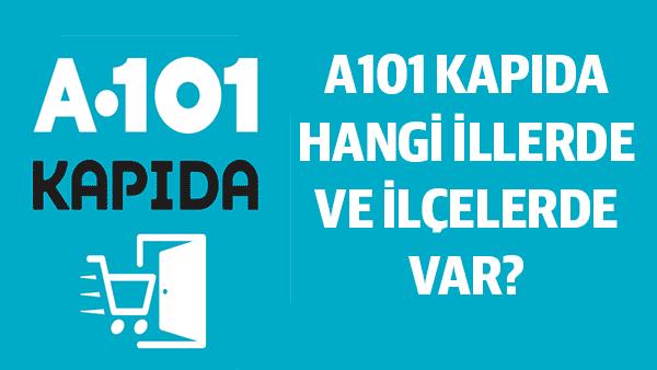 A101 Kapıda hangi illerde ve ilçelerde var?